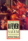 A Fever in Salem: A New Interpretation of the New England Witch Trials
