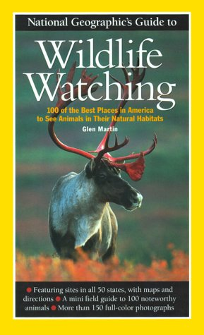 National Geographic Guide to Wildlife Watching by Glen Martin