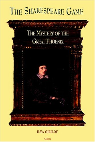 The Shakespeare Game - The Mystery of the Great Phoenix by Ilya Gililov