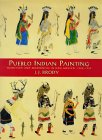 Pueblo Indian Painting: Tradition And Modernism In New Mexico, 1900 1930
