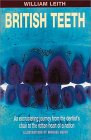 British Teeth: An Excruciating Journey from the Dentist's Chair to the Rotten Heart of a Nation