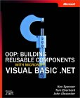 Oop: Building Reusable Components with Microsoft Visual Basic .Net