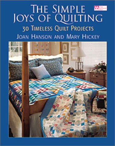 The Simple Joys of Quilting: 30 Timeless Quilt Projects