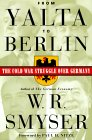 From Yalta to Berlin: The Cold War Struggle Over Germany