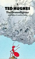 Dreamfighter and Other Creation Tales by Ted Hughes