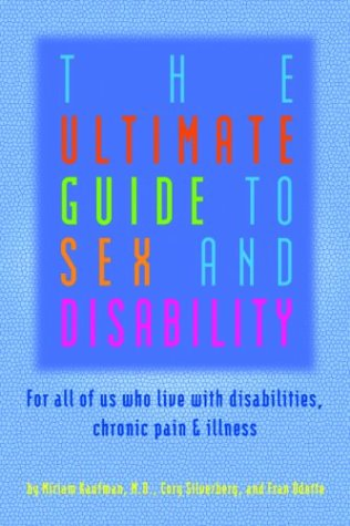 The Ultimate Guide to Sex and Disability by Miriam Kaufman