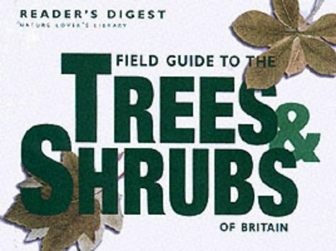 Field Guide To The Trees And Shrubs Of Britain by Reader's Digest Association