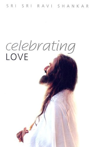 Celebrating Love by Sri Sri Ravi Shankar