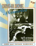 Drive In Movie Memories: Popcorn And Romance Under The Stars