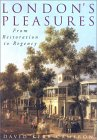 London's Pleasures: From Restoration to Regency
