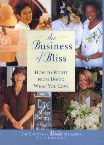 The Business of Bliss by Victoria Magazine