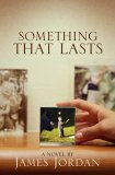 Something That Lasts