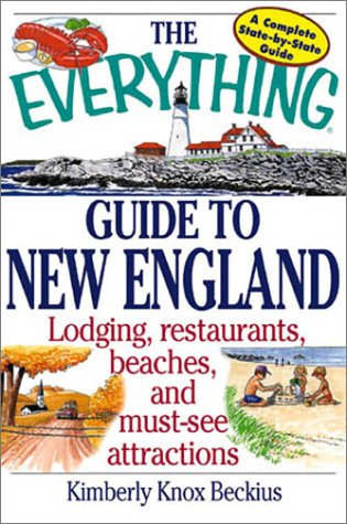 The Everything Guide To New England: Lodging, Restaurants, Beaches, And Must See Attractions (Everything Series)