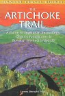 The Artichoke Trail: A Guide to Vegetarian Restaurants, Organic Food Stores & Farmer's Markets in the US