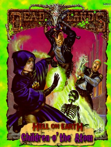 Children O' The Atom (Deadlands: Hell On Earth)
