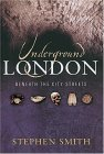 Underground London: Travels Beneath the City Streets
