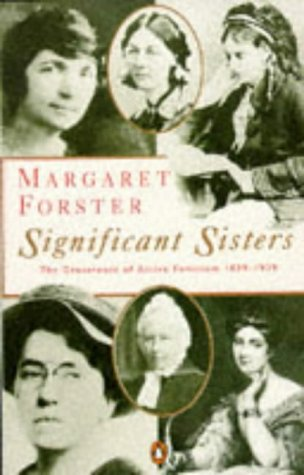 Significant Sisters: The Grassroots Of Active Feminism, 1839-1939