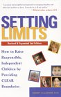 Setting Limits: How to Raise Responsible, Independent Children by Providing CLEAR Boundaries