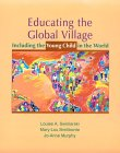 Educating The Global Village: Including The Young Child In The World