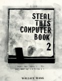 Steal This Computer Book 2: What They Won't Tell You About the Internet