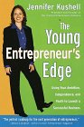 The Young Entrepreneur's Edge: Using Your Ambition,  Independence, and Youth to Launch a Succesful Business (Career Guides)