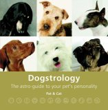 Dogstrology: The Astro-Guide to Your Pet's Personality