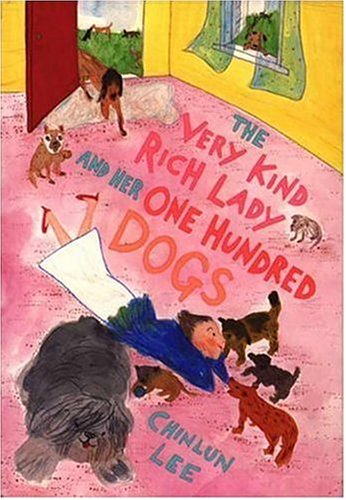 The Very Kind Rich Lady and Her One Hundred Dogs by Chinlun Lee