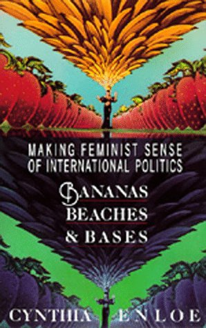 Bananas, Beaches and Bases by Cynthia Enloe