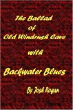 The Ballad of Old Windrush Cave with Backwater Blues