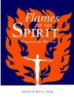 Flames Of The Spirit: Resources For Worship