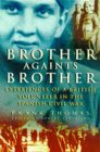 Brother Against Brother: Experiences of a British Volunteer in the Spanish Civil War