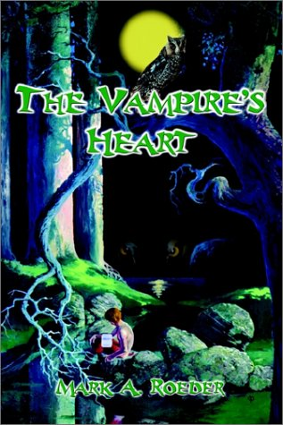 The Vampire's Heart by Mark A. Roeder