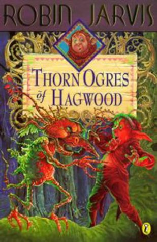 Thorn Ogres Of Hagwood by Robin Jarvis