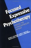 Focused Expressive Psychotherapy: Freeing the Overcontrolled Patient