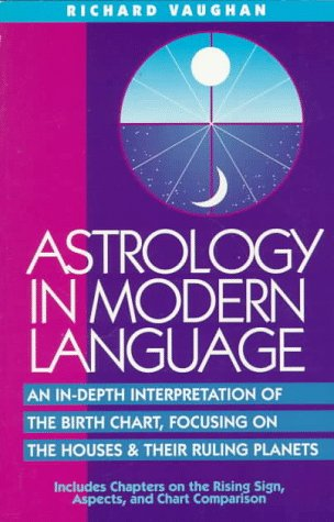 Astrology in Modern Language: An In-Depth Interpretation of the Birth Chart, Focusing on the Houses and Their Ruling Planets