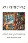 Soul Reflections: A Personal Odyseey in Poetry and Paintings