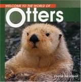 Welcome To The World Of Otters by Diane Swanson