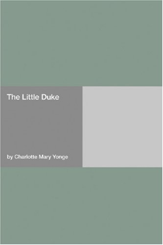 The Little Duke by Charlotte Mary Yonge