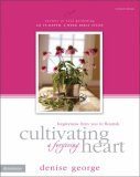 Cultivating A Forgiving Heart: Forgiveness Frees You To Flourish (Secrets Of Soul Gardening)