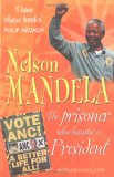 Nelson Mandela: The Prisoner Who Changed The World (Who Was)