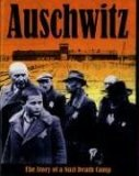 Auschwitz: The Story of a Nazi Death Camp