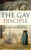 The Gay Disciple: Jesus' Friends Tell It Their Own Way