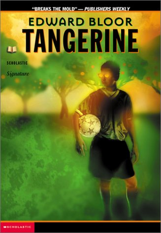 Tangerine by Edward Bloor — Reviews, Discussion, Bookclubs, Lists