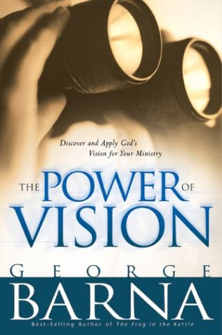 The Power of Vision by George Barna