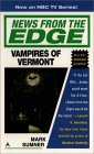 Vampires of Vermont (News from the Edge #3)