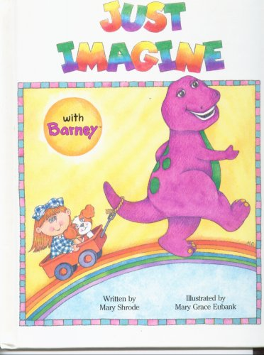 Just Imagine with Barney by Mary Shrode