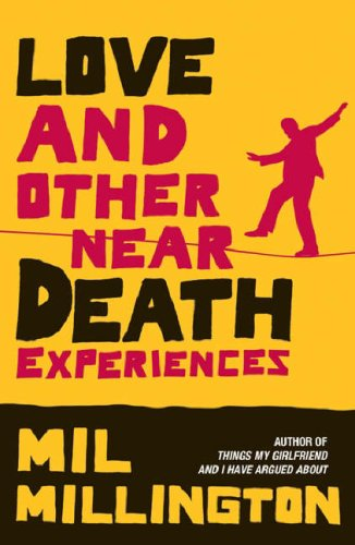 Love And Other Near Death Experiences