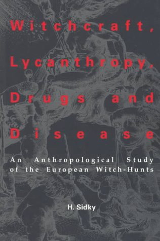 Witchcraft, Lycanthropy, Drugs, and Disease