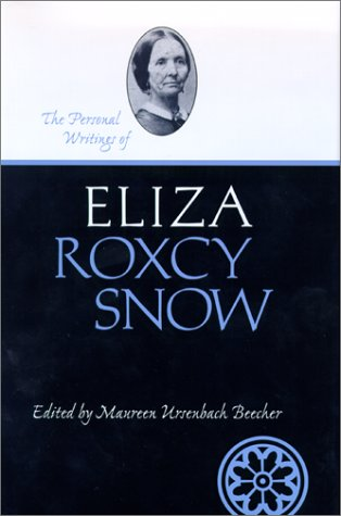 The Personal Writings of Eliza Roxcy Snow