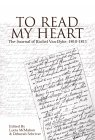 To Read My Heart: The Journal Of Rachel Van Dyke, 1810 1811